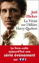 LA VERITE SUR L'AFFAIRE HARRY QUEBERT POCHE SERIE